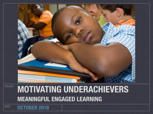 Motivating Underachieving Students