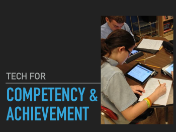 Tech for Competency and Achievement